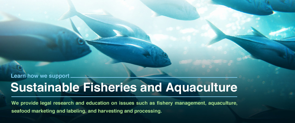 Sustainable Fisheries and Aquaculture